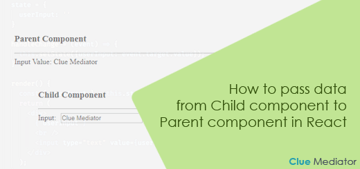 How to pass data from Child component to Parent component in React - Clue Mediator