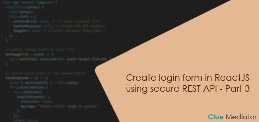 Create login form in ReactJS using secure REST API - Clue Mediator