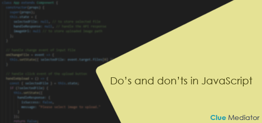 Do's and don'ts in JavaScript - Clue Mediator