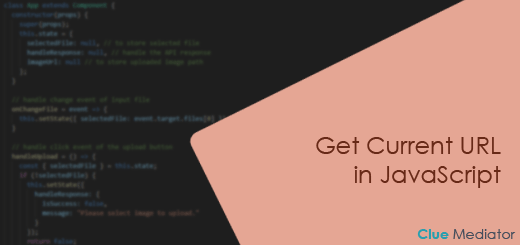 Get Current URL in JavaScript - Clue Mediator