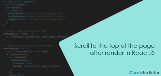 Scroll to the top of the page after render in ReactJS - Clue Mediator