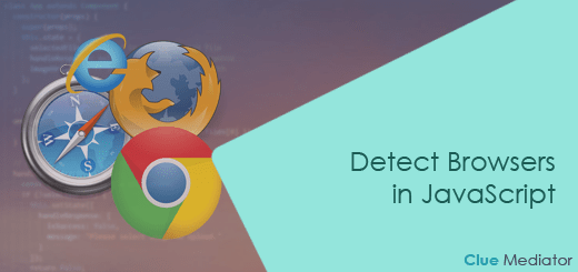 Detect Browsers in JavaScript - Clue Mediator