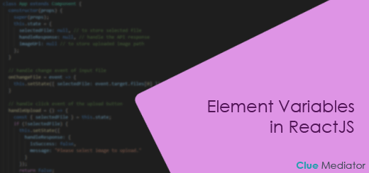 Element Variables in ReactJS - Clue Mediator