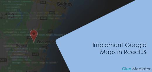 Implement Google Maps in ReactJS - Clue Mediator