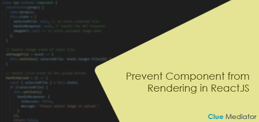 Prevent Component from Rendering in ReactJS - Clue Mediator