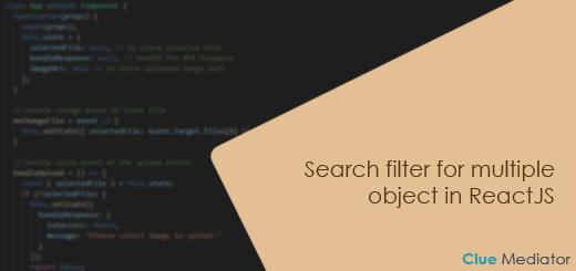 Search filter for multiple object in ReactJS - Clue Mediator