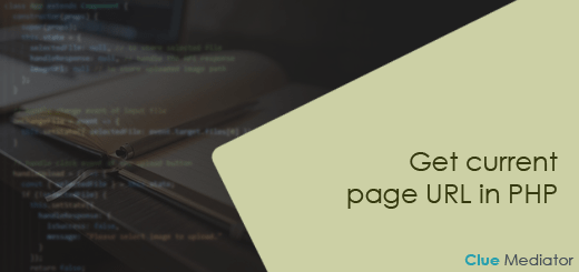 Get current page URL in PHP - Clue Mediator