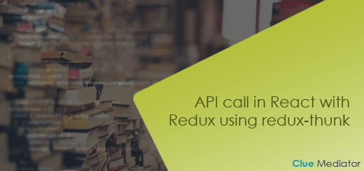 API call in React with Redux using redux-thunk - Clue Mediator