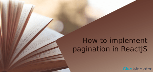 How to implement pagination in ReactJS - Clue Mediator