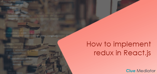 How to implement redux in React.js - Clue Mediator