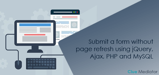 Submit a form without page refresh using jQuery, Ajax, PHP and MySQL - Clue Mediator