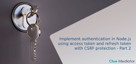 Login App with CSRF protection - Implement authentication in Node.js using JWT access token and refresh token - Clue Mediator
