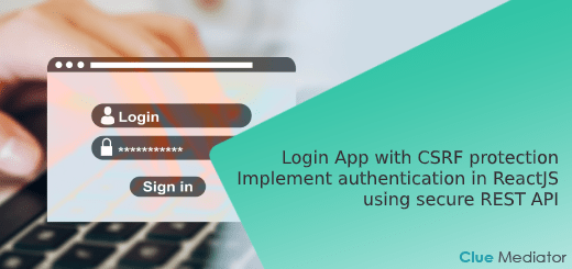 Login App with CSRF protection - Implement authentication in ReactJS using secure REST API - Clue Mediator