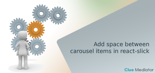 Add spaces between carousel items in react-slick - Clue Mediator