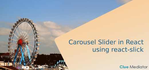 Carousel Slider in React using react-slick- Clue Mediator