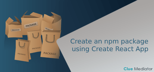 Create an npm package using Create React App - Clue Mediator