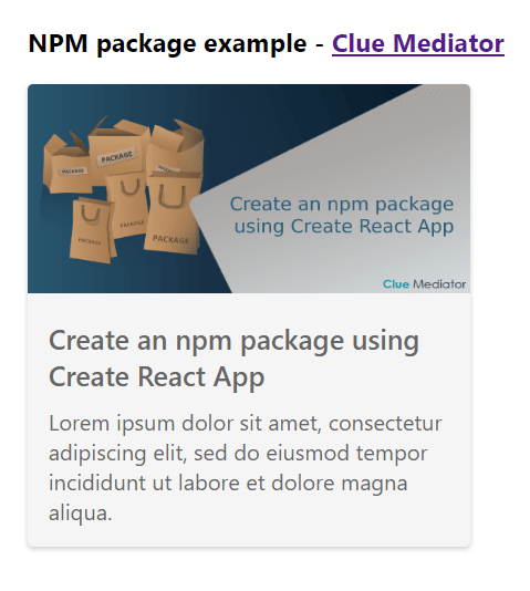 Output - Create an npm package using Create React App - Clue Mediator