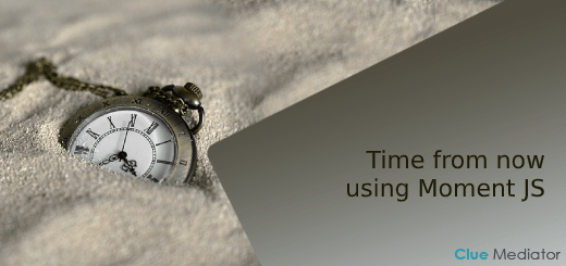 Time from now using Moment JS - Clue Mediator