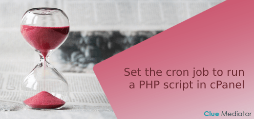 Set the cron job to run a PHP script in cPanel - Clue Mediator