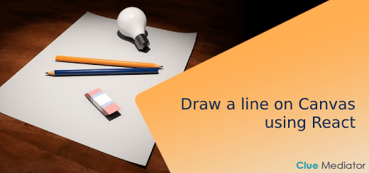 Draw a line on Canvas using React - Clue Mediator