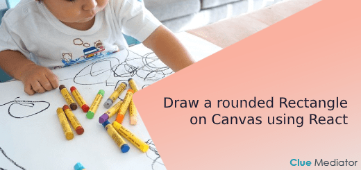 Draw a rounded Rectangle on Canvas using React - Clue Mediator