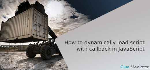 How to dynamically load script with callback in JavaScript - Clue Mediator
