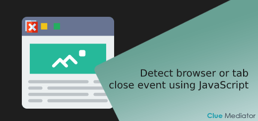Detect browser or tab close event using JavaScript - Clue Mediator