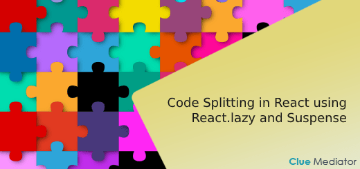 Code Splitting in React using React.lazy and Suspense - Clue Mediator