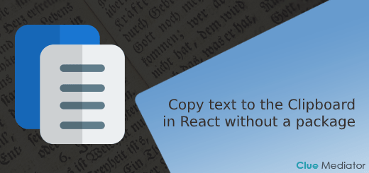 Copy text to the Clipboard in React without a package - Clue Mediator