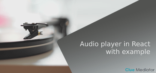 Audio player in React with example - Clue Mediator