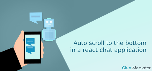 Auto scroll to the bottom in a react chat application - Clue Mediator