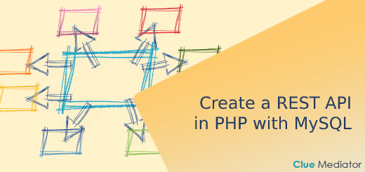 Create a REST API in PHP with MySQL - Clue Mediator