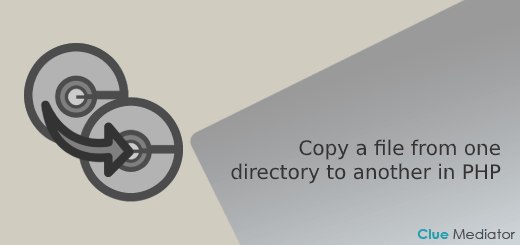 Copy a file from one directory to another in PHP - Clue Mediator