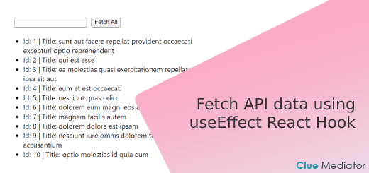 Fetch API data using useEffect React Hook - Clue Mediator