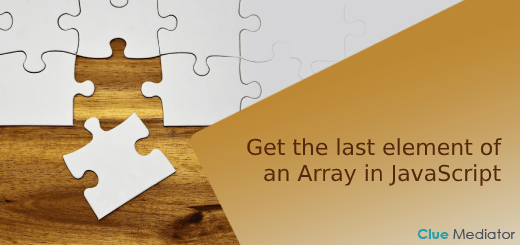 Get the last element of an Array in JavaScript - Clue Mediator