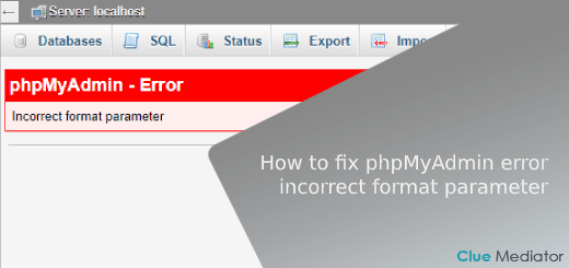 How to fix phpMyAdmin error - Incorrect format parameter - Clue Mediator