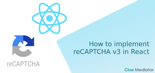 How to implement reCAPTCHA v3 in React - Clue Mediator
