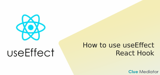 How to use useEffect React Hook - Clue Mediator