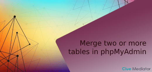 Merge two or more tables in phpMyAdmin - Clue Mediator