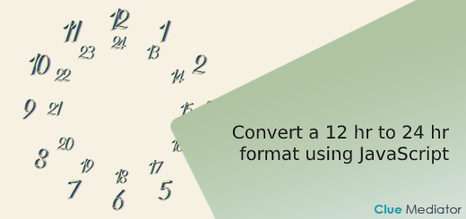 Convert a 12 hour format to 24 hour format using JavaScript - Clue Mediator