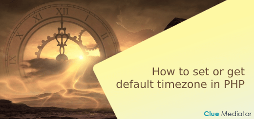 How to set or get default timezone in PHP - Clue Mediator