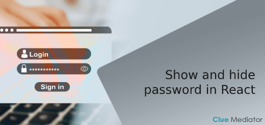 Show and hide password in React - Clue Mediator