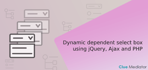 Dynamic dependent select box using jQuery, Ajax, and PHP - Clue Mediator