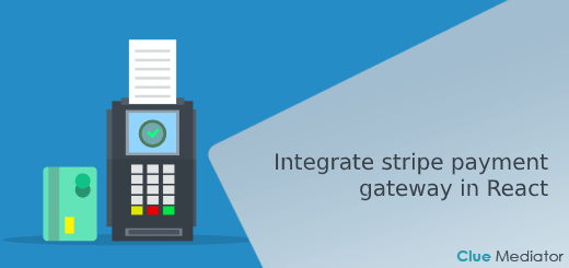 Integrate stripe payment gateway in React - Clue Mediator