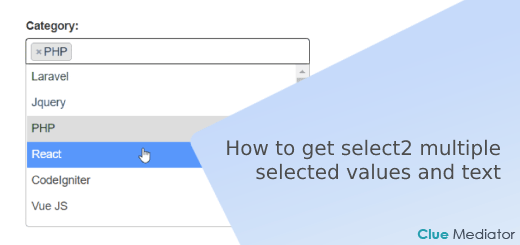 How to get select2 multiple selected values and text - Clue Mediator