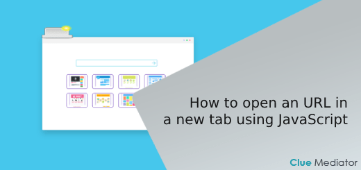 How to open an URL in a new tab using JavaScript - Clue Mediator