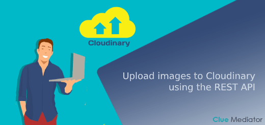 How to upload images to Cloudinary using the REST API - Clue Mediator