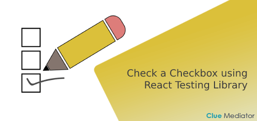 Check a Checkbox using React Testing Library - Clue Mediator