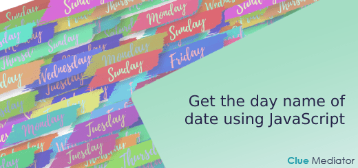 Get the day name of date using JavaScript - Clue Mediator
