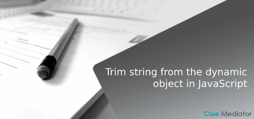 Trim string from the dynamic object in JavaScript - Clue Mediator